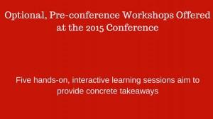 Five Optional, Pre-conference Workshops